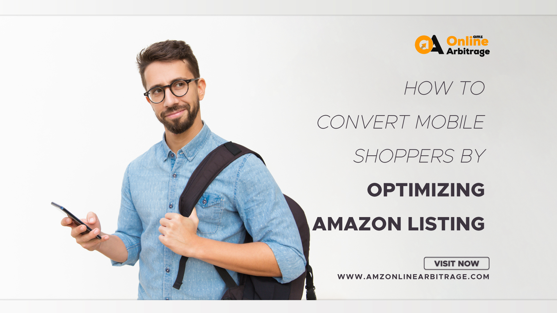 CONVERT MOBILE SHOPPERS BY OPTIMIZING AMAZON LISTING