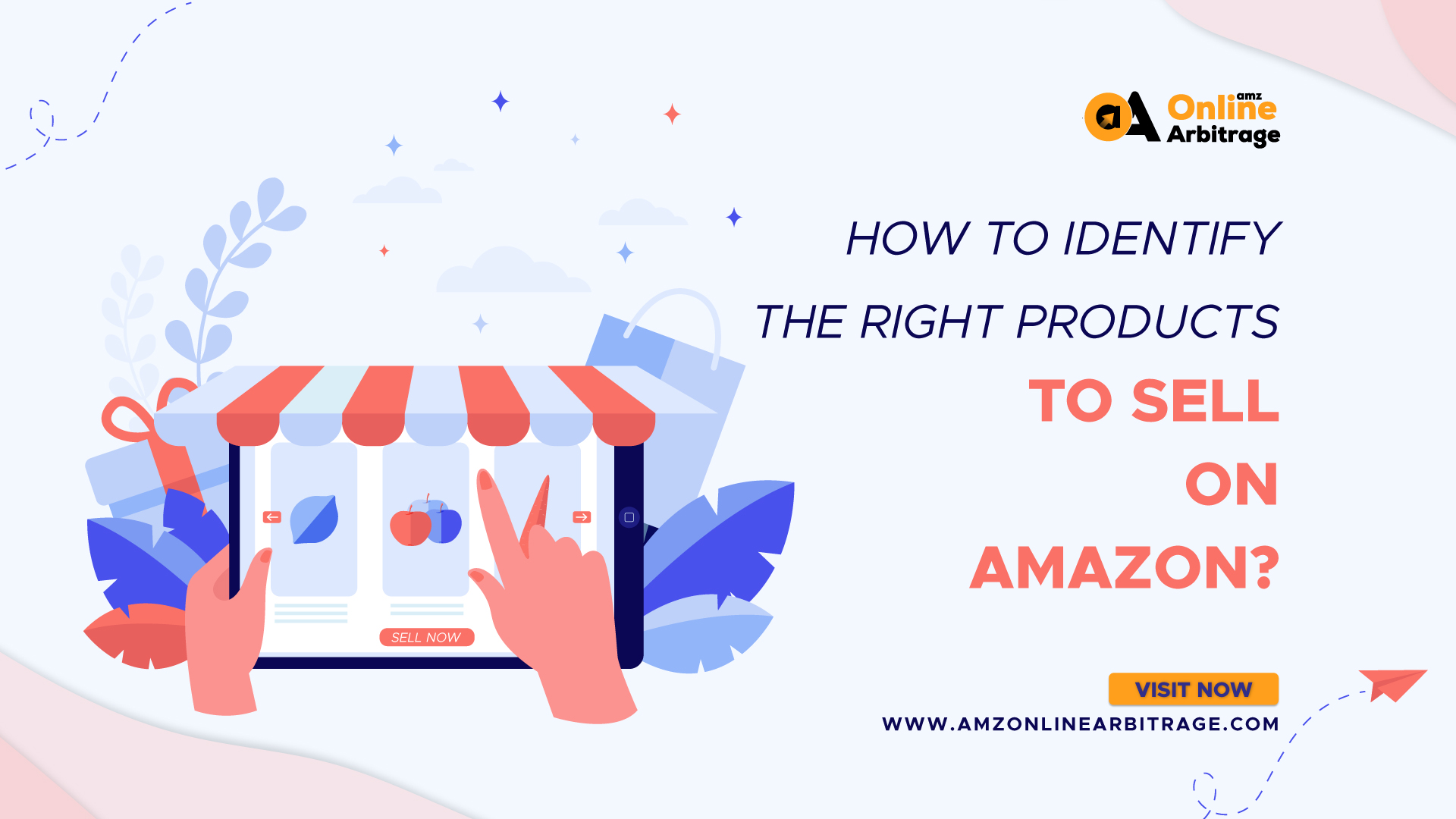 HOW TO IDENTIFY THE RIGHT PRODUCTS TO SELL ON AMAZON?