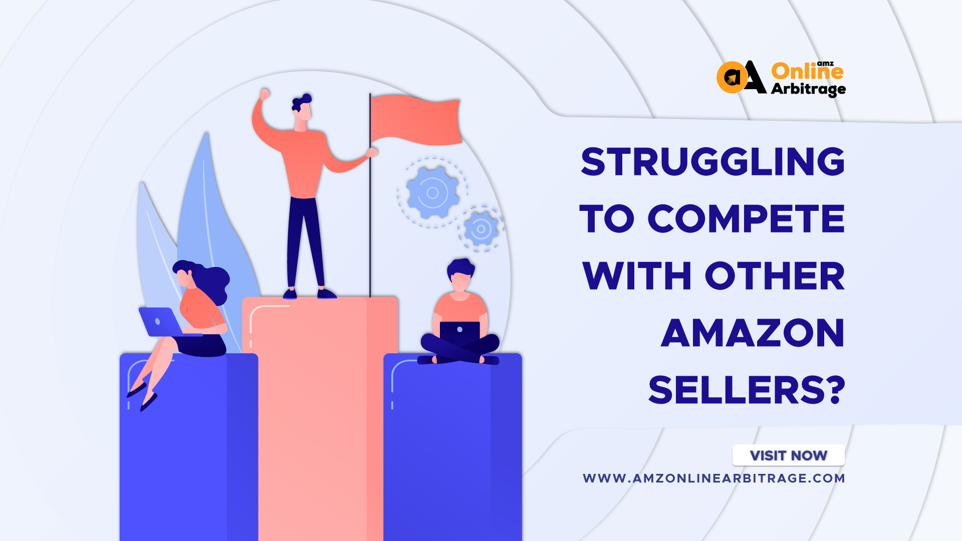 STRUGGLING TO COMPETE WITH OTHER AMAZON SELLERS?